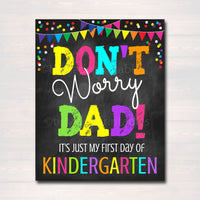 Don't Worry Dad, Back to School Photo Prop, First Day of KINDERGARTEN Chalkboard Signs, 1st Day of School Funny Dad Prop, INSTANT DOWNLOAD