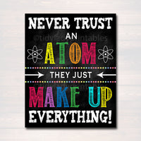Science Classroom Printable Poster Art, Science Class Lab Quote Decor, Classroom Sign Never Trust An Atom Make Up Everything, Teacher Gift