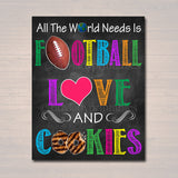 Printable Cookie Booth Sign, All The World Needs is Football, Love and Cookies, Digital Superbowl Cookie Booth Decor Banner INSTANT DOWNLOAD