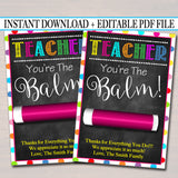 Lip Balm Tags, End of School Year Teacher Gift  Printable Teacher Appreciation Teacher You're the Balm  Card