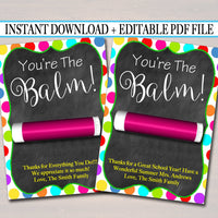 EDITABLE Lip Balm Tags, End of School Year Teacher Gift INSTANT DOWNLOAD Printable Teacher Appreciation Teacher You're the Balm Digital Card