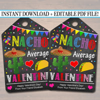 EDITABLE Nacho Average Valentine's Day Gift Tags, Friend Classroom, Mexican Taco Chips, Editable Valentine Cactus Tags, INSTANT DOWNLOAD