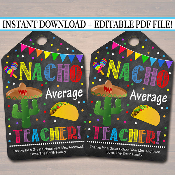 EDITABLE Nacho Average Teacher Appreciation Favor Gift Tags, Mexican Themed Teacher Staff Appreciation, Editable Pdf File, INSTANT DOWNLOAD