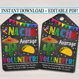 EDITABLE Nacho Average Volunteer Appreciation Favor Gift Tags, Mexican Themed Staff Volunteer Thank You, Editable Pdf File, INSTANT DOWNLOAD