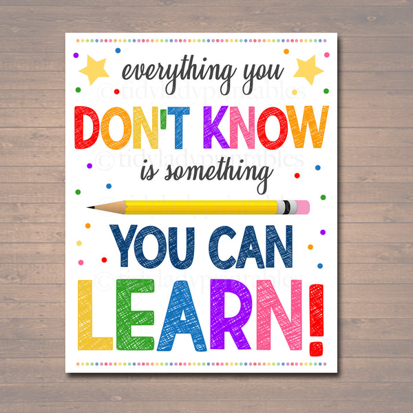 PRINTABLE Everything You Don't Know Can Learn Poster , Positive Thinking Growth Mindset Teacher Classroom Power of Yet Art