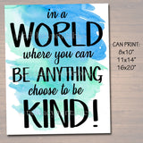 Inspirational Watercolor Printable Poster, School Counselor Teacher Social Worker Classroom Blue Office Decor, In a World Be Anything Kind