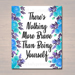 Inspirational Watercolor Printable Poster, School Counselor Teacher Social Worker Classroom Blue Office Decor, Nothing Braver Being Yourself