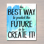 Inspirational Watercolor Printable Poster, School Counselor Teacher Social Worker Classroom Blue Office Decor, Predict Your Future Create It