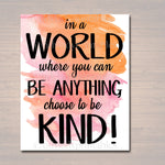 Inspirational Watercolor Printable Poster, School Counselor Teacher Social Worker Classroom, Pink Office Decor, In a World Be Anything Kind