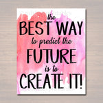 Inspirational Watercolor Printable Poster, School Counselor Teacher Social Worker Classroom Pink Office Decor, Predict Your Future Create It