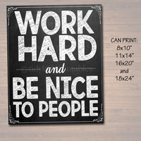 Work Hard And Be Nice to People Printable Poster, Classroom Decor, Classroom Rules Art, Kindness Anti Bully Teacher Sign, INSTANT DOWNLOAD