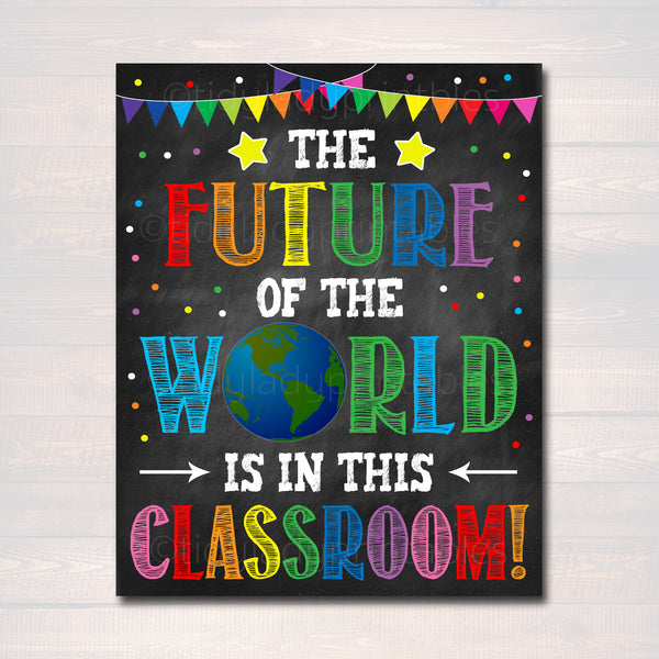 Printable The Future of The World is in This Classroom Poster, Classroom Decor, Teacher Printable Wall Art, Chalkboard Quote, Back To School