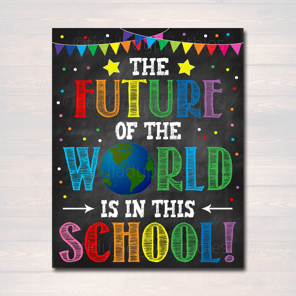 Printable The Future of The World is in This School Poster, Classroom Decor, Teacher Printable Wall Art, Chalkboard Quote, Back To School
