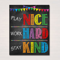 Play Nice Work Hard Stay Kind Printable Poster, Classroom Decor Classroom Rules Art, Educational Daycare Decor Teacher Sign INSTANT DOWNLOAD