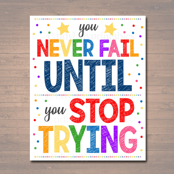 Classroom Decor School Classroom Poster, Never Stop Trying, Never Fail Goals Motivational Printable Art, School Counselor Office Decoration