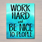 Inspirational Watercolor Printable Poster, School Counselor Teacher Social Worker Classroom Blue Office Decor, Work Hard & Be Nice to People
