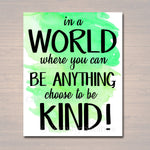 Inspirational Watercolor Printable Poster, School Counselor Teacher Social Worker Classroom Green Office Decor, In a World Be Anything Kind