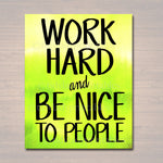 Inspirational Watercolor Printable Poster, School Counselor Teacher Social Worker Classroom Green Office Decor Work Hard & Be Nice to People