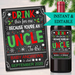 Christmas Pregnancy Announcement Wine Label, Drink This For Me You're An UNCLE to Be, Brother Promoted Pregnant Reveal, INSTANT & EDITABLE