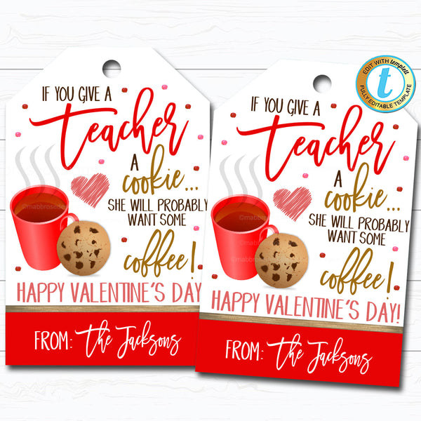 Valentine Teacher Gift Tags, If You Give a Teacher a Cookie - Want Some Coffee, Valentine Cookie Treat Gift Tag Label, DIY Editable Template