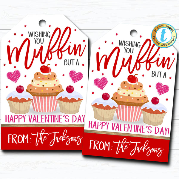Valentines Muffin Gift Tag, Wishing you muffin but a Happy Valentine's Day, Teacher Staff Employee Tag, School Pto Pta DIY Editable Template