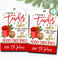Christmas Teacher Gift Tags, If You Give a Teacher a Cookie - Want Some Coffee, Holiday Cookie Treat Gift Tag Label, DIY Editable Template
