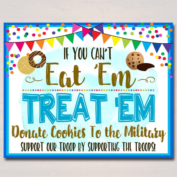 Cookie Booth Sign If You Can't Eat 'Em Treat 'Em, Donate Cookies to Troops, Military Cookies, Printable Cookie Drop Banner INSTANT DOWNLOAD