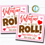 Valentine Gift Tags, I Like the Way you Roll Candy Valentine Gift Tag, Classroom School Teacher Staff Valentine, DIY Editable Template