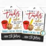 Teacher Gift Tags, If You Give a Teacher a Cookie - Want Some Coffee, Teacher Appreciation Cookie Thank You Label, DIY Editable Template