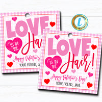 Valentine Hair Tie Tags, Love is in the Hair Girl Valentine Gift Tag, Classroom School Teacher Staff Valentine Label, DIY Editable Template
