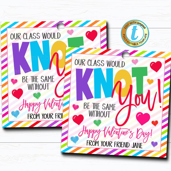 Valentine Gift Tags, Class Would Knot be the Same without You Girl Hair Tie Friendship Bracelet, Kids Classroom School DIY Editable Template