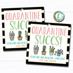 Quarantine Gift Tag, Quarantine Succs Succulent Plant Gift, Neighbor Friend Coworker Staff Teacher Miss You Well Wishes, Editable Template