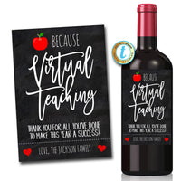 Virtual Teacher Appreciation Week PRINTABLE Wine Label, Thank You Gift School Pto Pta Online, Because Virtual Teaching DIY Editable Template