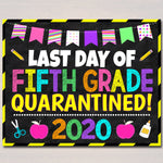 Last Day of Fifth Grade Quarantine 2020, Graduation Photo Prop, End of School Chalkboard Poster, Virtual School Printable, Instant Download