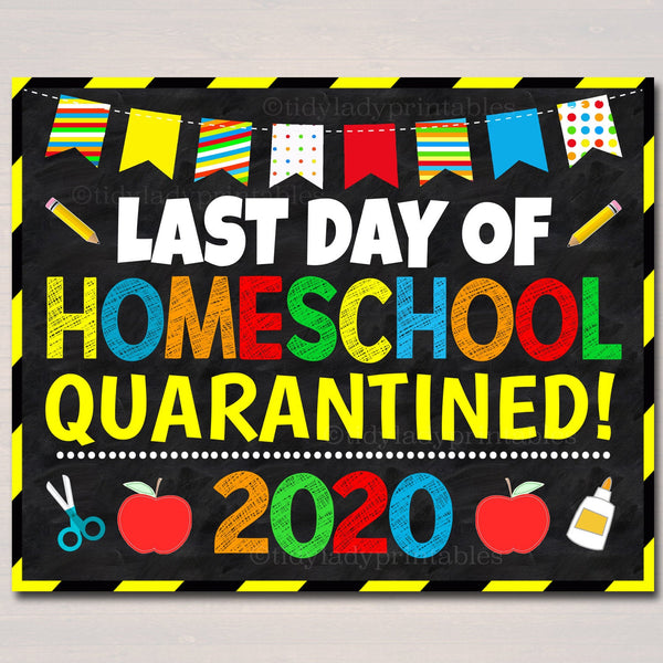 Last Day of Homeschool Quarantine 2020, Graduation Photo Prop, End of School Chalkboard Poster, Virtual School Printable, Instant Download