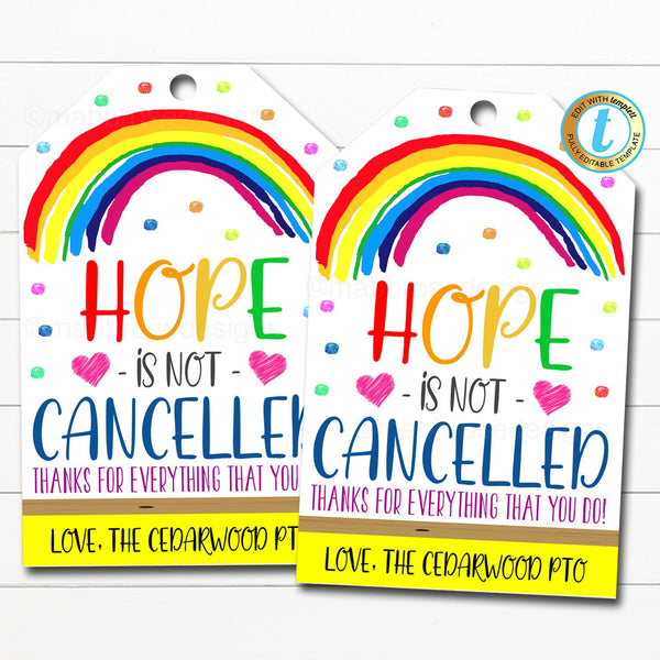 Hope is Not Cancelled, Back To School Gift Tag, Teacher Staff, Essential Worker Positive Rainbow Happy Inspiration, DIY Editable Template