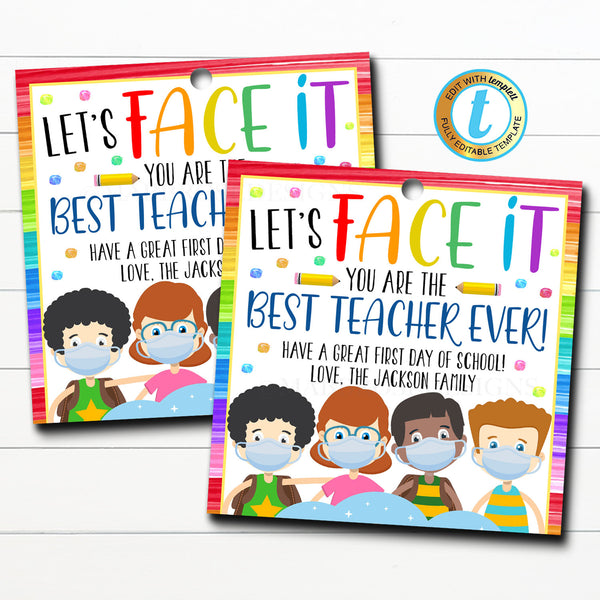 Face Mask Gift Tag, Let's Face It You're The Best Teacher Ever, first day of school 2020, teacher appreciation gift , DIY Editable Template
