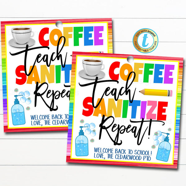 Back To School Teacher Gift Tag, Coffee Teach Sanitize Repeat, Hand Sanitizer Soap Coffee Gift Card, School Pto Pta DIY Editable Template