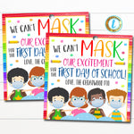 Can't mask our excitement for first day of school gift tag, back to to school 2020, school pto pta teacher face mask, DIY Editable Template
