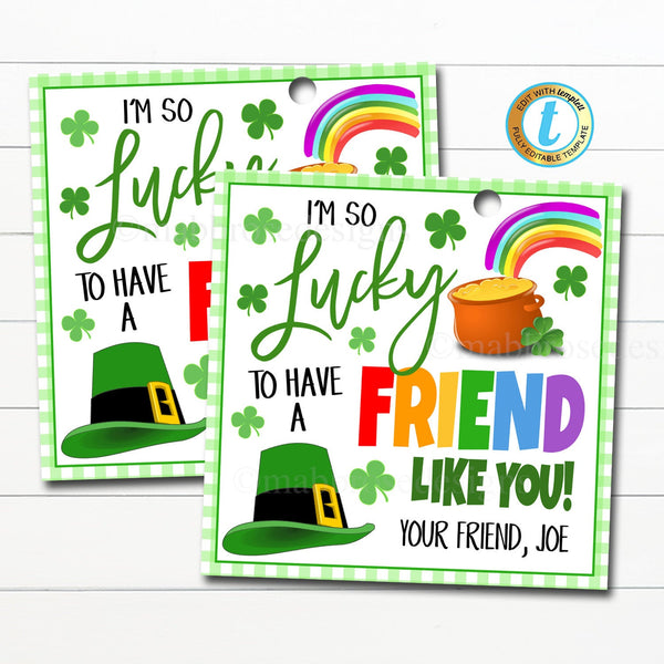 St. Patrick's Day Gift Tags, Lucky to Have a Friend Like You Shamrock Rainbow Appreciation School Pto Pta Thank You Label Editable Template