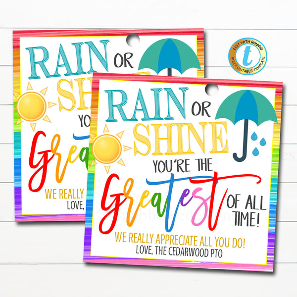 Umbrella Gift Tag, Teacher Staff Employee Appreciation Week, Rain or Shine You're the Greatest, School Pto Pta Thank You, Editable Template