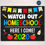 Watch Out Homeschool Here I come! Back to School Printable Back to School Chalkboard Poster School Sign 1st Day of School