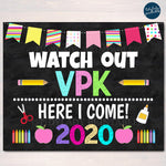 Watch Out VPK Here I come! Back to School Printable Back to School Girl Vpk Chalkboard Poster School Sign 1st Day of School