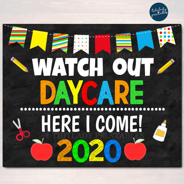 Watch Out Daycare Here I come! Back to School Printable, Back to School, Chalkboard Poster School Sign 1st Day of School