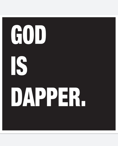 GOD IS DAPPER tshirt