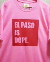 EL PASO IS DOPE Limited Edition Pink tshirt
