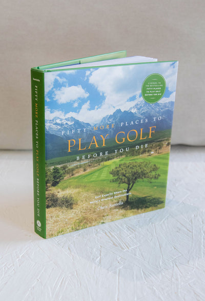 50 More Places To Play Golf Before You Die - RUST & Co.