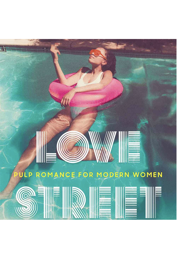 Love Street: Pulp Romance For Modern Women