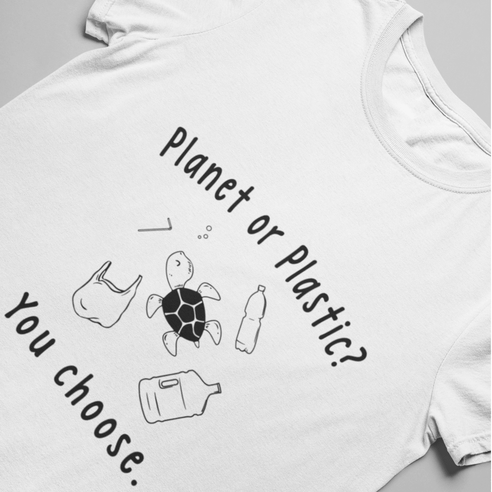 Planet Or Plastic? You Choose. Vegan T-Shirt
