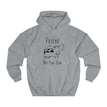 Friend, Not Your Steak Unisex Hoodie